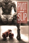 Pivot and Slip by Lilah Suzanne