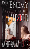 The Enemy in the Mirror: A Novella