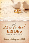 The Treasured Brides Collection: Three Timeless Romances from a Beloved Author
