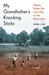 My Grandfather's Knocking Sticks: Ojibwe Family Life and Labor on the Reservation
