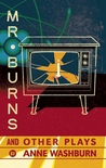 Mr. Burns and Other Plays