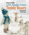 Little Needle-Felted Teddy Bears