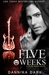Five Weeks by Dannika Dark