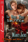 The One True Sacrifice (Of Dragons and Wolves #1)