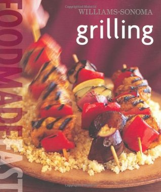 Download free Williams-Sonoma: Grilling: Food Made Fast PDF