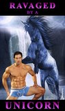 Ravaged By A Unicorn: (Unicorn Erotica)