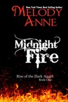 Midnight Fire (Rise of the Dark Angel #1)