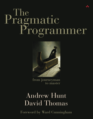 The Pragmatic Programmer: From Journeyman to Master (Paperback) by Andrew Hunt