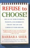 Refuse to Choose! by Barbara Sher