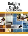 Building The English Classroom: Foundations, Support, Success
