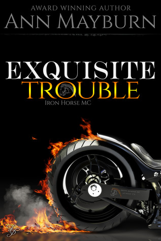Exquisite Trouble (Iron Horse MC #1)