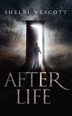 After Life by Shelbi Wescott
