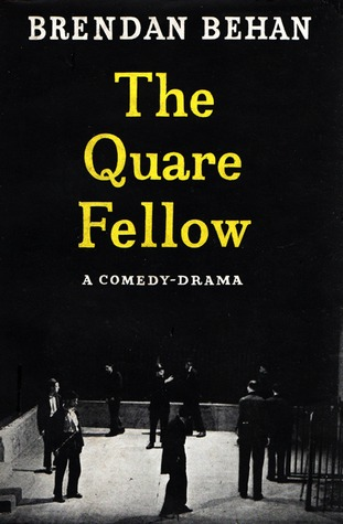 The Quare Fellow by Brendan Behan