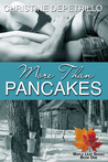 More Than Pancakes (The Maple Leaf Series, #1)