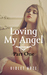 Loving My Angel: Part One