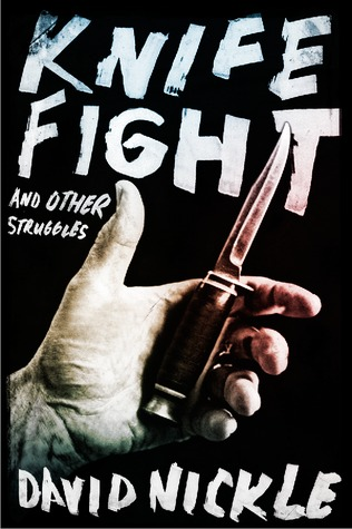 Knife Fight and Other Struggles by David Nickle