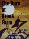 The Barn at Brook Farm Part One (A Children's Novel for ages 9, 10, 11, 12)