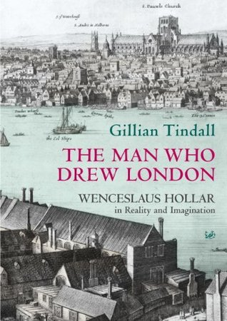 The Man Who Drew London by Gillian Tindall