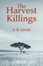 The Harvest Killings by A.K. Goode