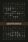Chance and the Sovereignty of God: A God-Centered Approach to Probability and Random Events