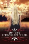 Of the Persecuted (Legends of the Woodlands, #1)