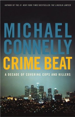 Crime Beat by Michael Connelly