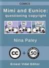 Mimi and Eunice: questioning copyright