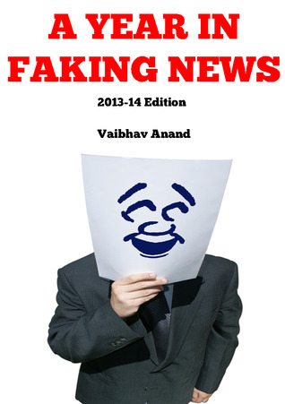 A Year in Faking News  by  Vaibhav Anand