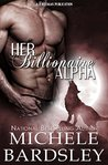Her Billionaire Alpha (Moon Pack Rules #2)