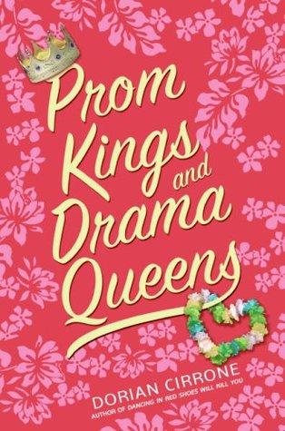 Prom Kings and Drama Queens by Dorian Cirrone