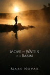 Move as Water in a Basin