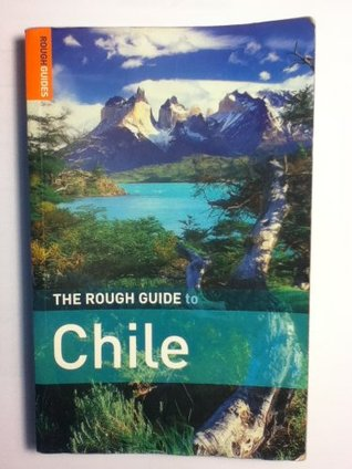 The Rough Guide to Chile by Melissa Graham