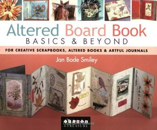 Altered Board Book Basics & Beyond by Jan Smiley