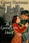 To Guard Her Heart