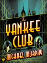 The Yankee Club by Michael  Murphy
