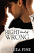 Right Kind of Wrong by Chelsea Fine