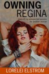 Owning Regina by Lorelei Elstrom