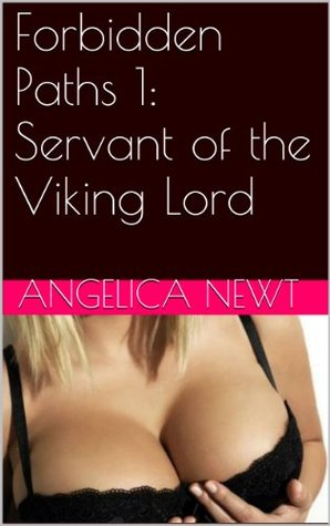 Forbidden Paths 1: Servant of the Viking Lord  by  Angelica Newt