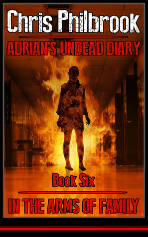 In the Arms of Family (Adrian's Undead Diary #6)