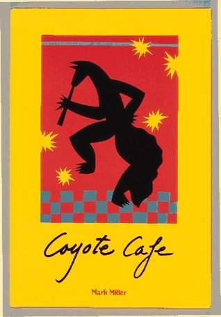 Coyote Cafe by Mark Charles Miller