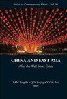 China and East Asia:After the Wall Street Crisis: 33 (Series on Contemporary China)
