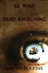 Ill Wind and Dead Reckoning (Valkyrie #1 & #2)