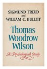 Thomas Woodrow Wilson - Twenty-Eighth President Of The United States - A Psychological Study