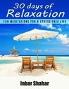 30 Days of Relaxation: Fun Meditations for a Stress Free Life