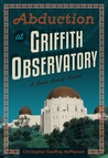 Abduction at Griffith Observatory (The James Murray Mysteries, #3)
