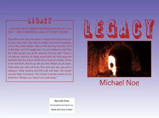 For KINDLE:  http://www.amazon.com/Legacy-Michael-Noe-ebook/dp/B00KKNRPQ4/ref=la_B00NJG34BO_1_3_title_0_main?s=books&ie=UTF8&qid=1427611431&sr=1-3