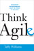 Think Agile by Taffy Williams