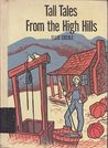 Tall Tales From the High Hills
