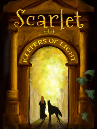 Scarlet and the Keepers of Light by Brandon Charles West