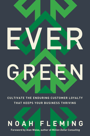 Natalie's Reviews > Evergreen: Cultivate the Enduring Customer Loyalty ...